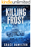 Killing Frost (After the Shift Book 2)