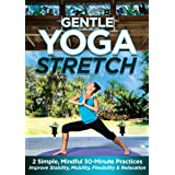 Gentle Yoga Stretch: 2 Simple, Mindful 30-Minute Practices to Improve Stability, Mobility, Flexibility and Relaxation with Je