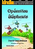 Opération éléphants (Économie et finance pour enfants t. 1) (French Edition)