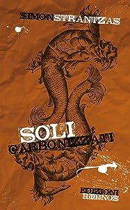 Soli carbonizzati (Italian Edition)