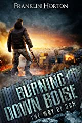 Burning Down Boise: Book One in The Way of Dan Kindle Edition