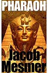 Pharaoh: The Horrible Secret of Absolute Power Kindle Edition