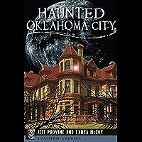 Haunted Oklahoma City (Haunted America)