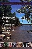 Swimming in the American: A Memoir And Selected Writings