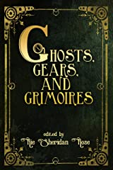 Ghosts, Gears, and Grimoires Kindle Edition