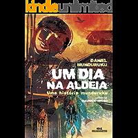 Um Dia na Aldeia: Uma História Munduruku