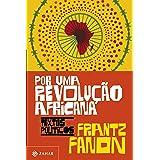 Por uma revolução africana: Textos políticos