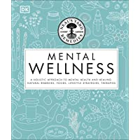 Neal's Yard Remedies Mental Wellness: A natural approach to mental health and healing. Herbal remedi