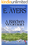 Historical Fiction: A Rancher's Woman - Victorian Native American Western (Creed's Crossing Historical Book 1)