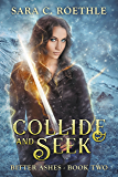 Collide and Seek (Bitter Ashes Book 2)