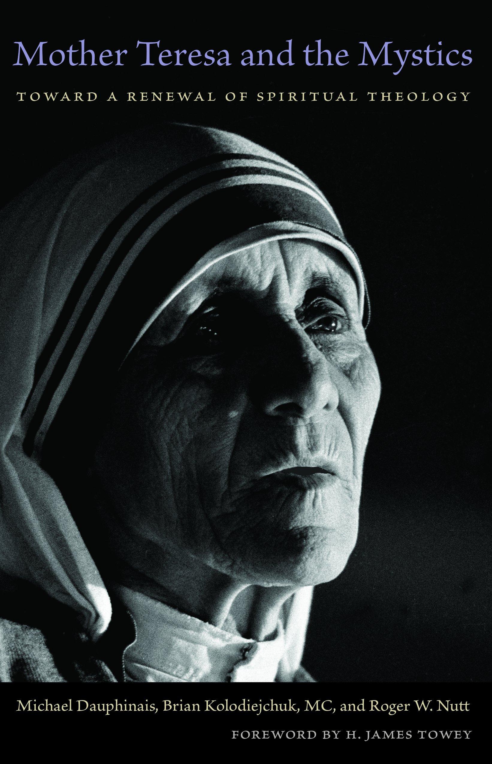 Download Mother Teresa and the Mystics: Toward a Renewal of Spiritual Theology PDF