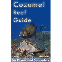 Cozumel Reef Guide: for Divers and Snorkelers