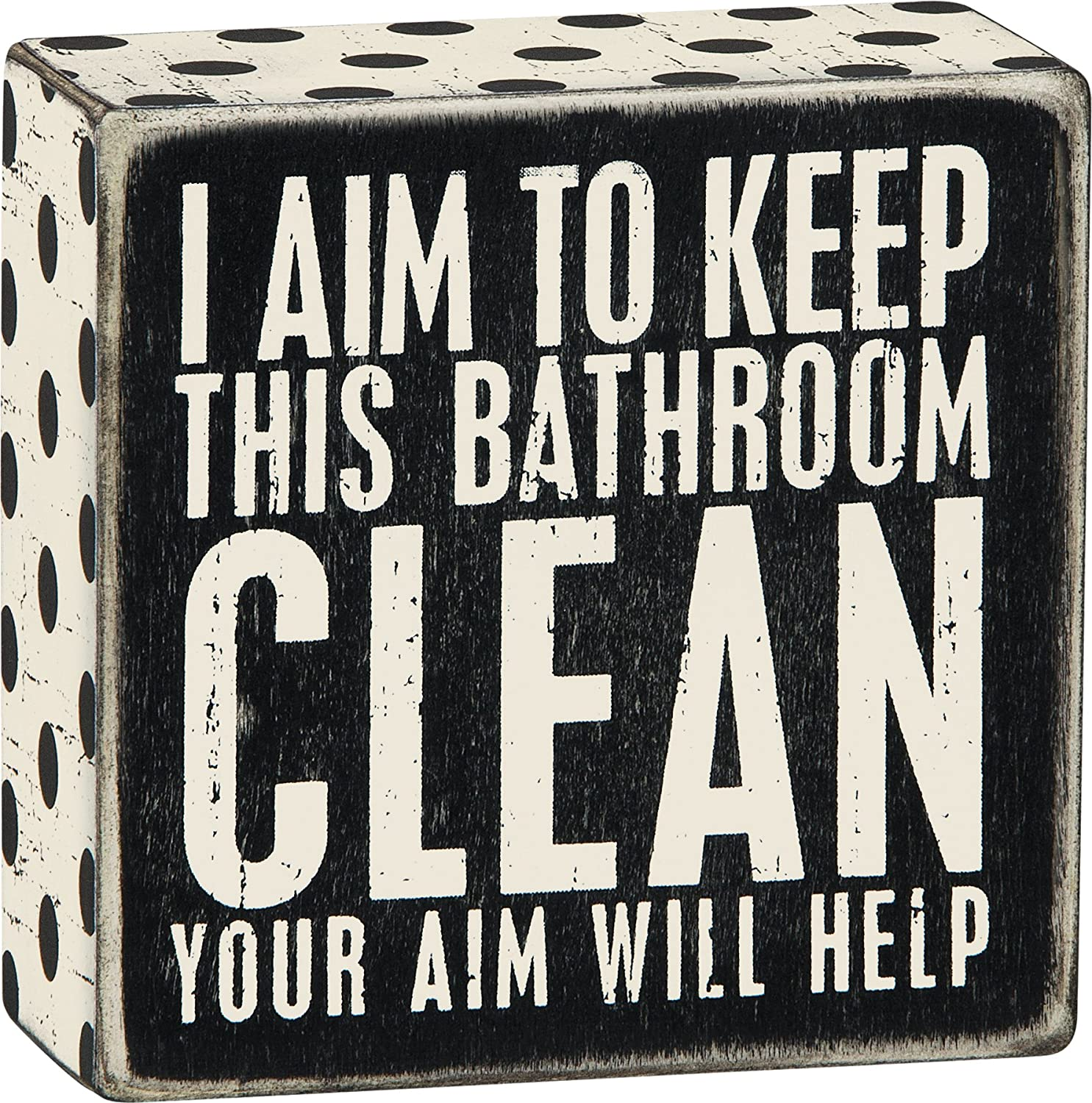 Primitives by Kathy 1 X I Aim to Keep This Bathroom Clean Your Aim Will Help Wooden Sign