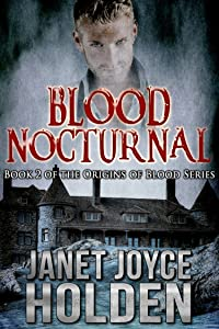 Blood Nocturnal (Origins of Blood Book 2)
