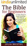 The Bible: For Beginners — 11 Simple Steps to Understanding Jesus Christ