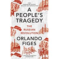 A People's Tragedy: The Russian Revolution -: Figes Orlando