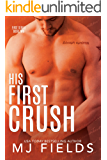 His First Crush: Logans Story (Firsts series Book 2)