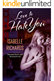 Love To Hate You (Love/Hate Book 2)