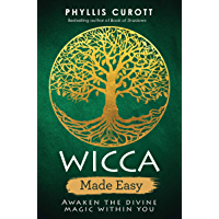 Wicca Made Easy: Awaken the Divine Magic within You (English Edition)