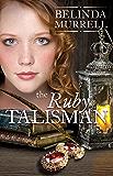 The Ruby Talisman (Belinda Murrell Timeslip Books)