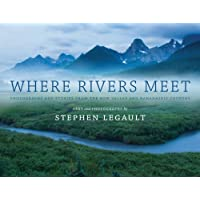 Where Rivers Meet: Photographs and Stories from the Bow Valley and Kananaskis Country