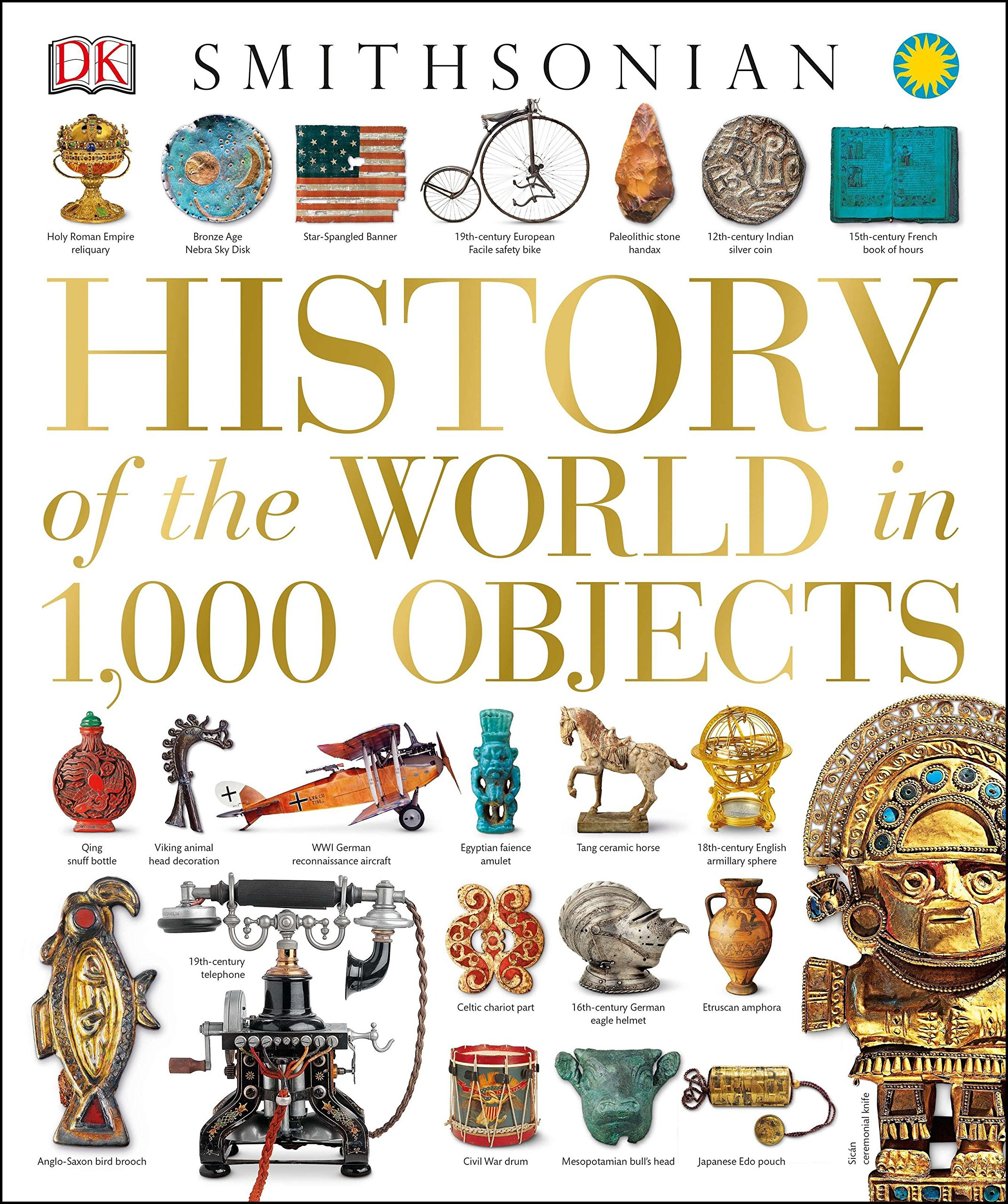 History of the World in 1, 000 Objects: DK: 0790778022891: Amazon.com: Books