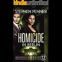 Homicide in Berlin: (David Brunelle Legal Thriller Series Book 12)