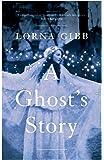 A Ghost's Story: A Novel
