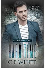 Hard Time (Responsible Adult Book 2) Kindle Edition