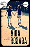 Vida robada (Spanish Edition)