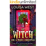 We Witch You A Merry Christmas: A Paranormal Women's Fiction Novel (Midlife in Mosswood Book 3)