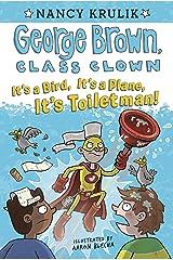 It's a Bird, It's a Plane, It's Toiletman! #17 (George Brown, Class Clown) Kindle Edition