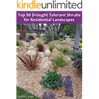 Top 50 Drought Tolerant Shrubs for Residential Landscapes (English Edition)