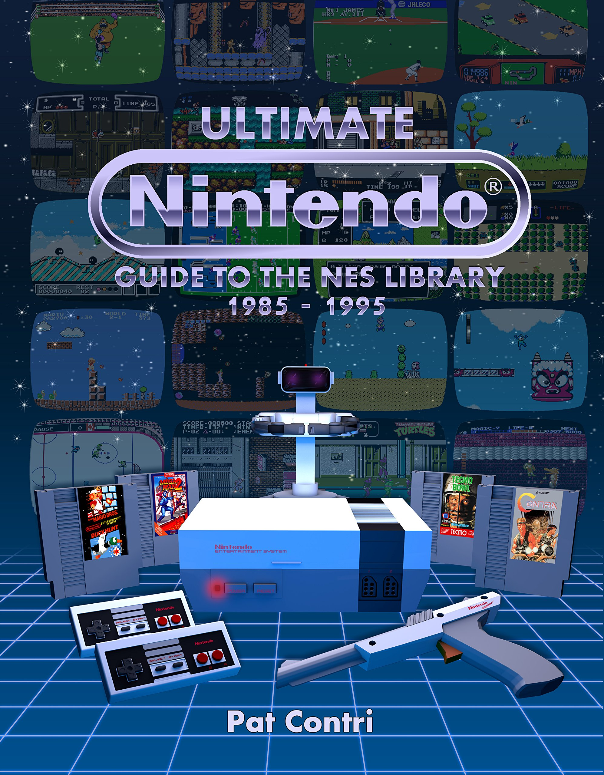 Ultimate Nintendo: Guide to the NES Library (1985-1995): Pat Contri ...