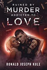 Ruined by Murder Addicted to Love Kindle Edition