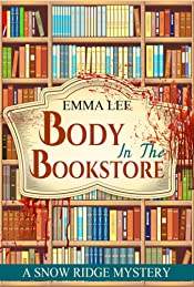 Body In The Bookstore: A Small Town Mystery (Snow Ridge Mysteries Book 1)
