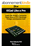 Kicad Like a Pro: Learn the World's Favourite Open Source PCB Electronic Design Automation tool and make your own professional PCBs! (English Edition)