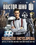 Doctor Who Character Encyclopedia: With All 11 Doctors and More Than 200 Friends and Foes (Dr Who)