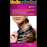 HIGIENE DE LAS BROCHAS Y CÓMO DESMAQUILLARSE: Como lavar las brochas de maquillaje y Como desmaquillarse tu misma.