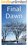 Final Dawn: Book 15: This Changes Everything