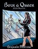 Born a Queen (Lilith's Shadow Book 1)