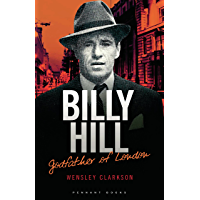 Billy Hill: Godfather of London - The Unparalleled Saga of Britain's Most Powerful Post-War Crime Boss