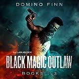 Black Magic Outlaw, Books 1-3