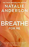 Breathe for Me (Be for Me: Xander)