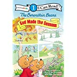 The Berenstain Bears, God Made the Seasons: Level 1 (I Can Read! / Berenstain Bears / Living Lights: A Faith Story)