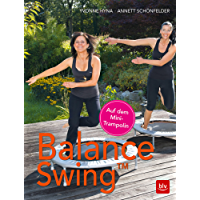 Balance Swing auf dem Mini-Trampolin: Das Glückshormone-Training (German Edition)