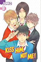 Kiss Him Not Me