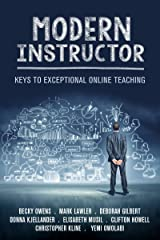 Modern Instructor: Keys to Exceptional Online Teaching Kindle Edition