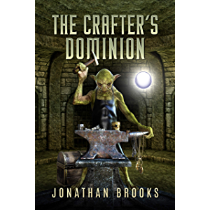 The Crafter's Dominion: A Dungeon Core Novel (Dungeon Crafting Book 5)