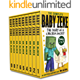 The Complete Baby Zeke: The Diary of a Chicken Jockey: Books 1 to 9: An Unofficial Minecraft Book (Collected Baby Zeke)